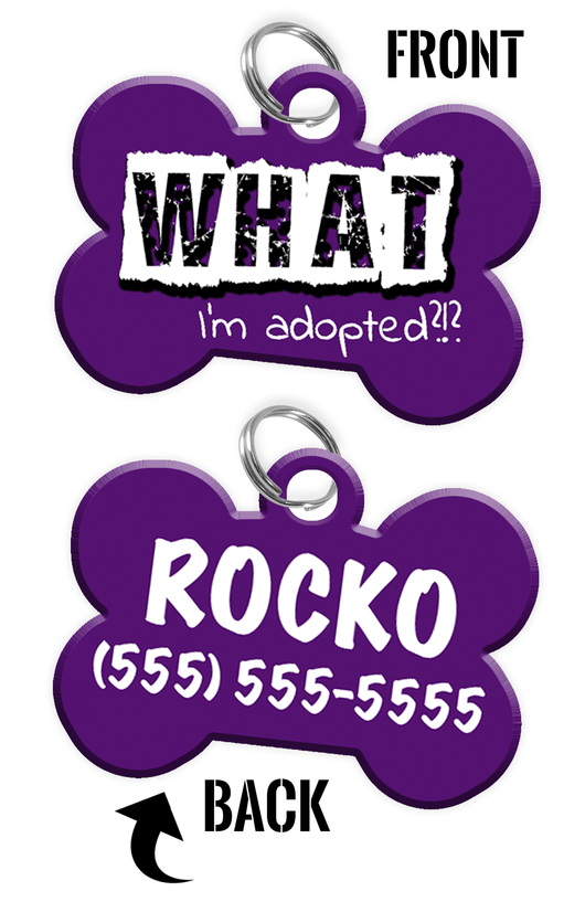 Funny WHAT I'm adopted?!? (Purple) durable dog tag for pets personalized custom pet tag with Pets Name & Contact Number on the back