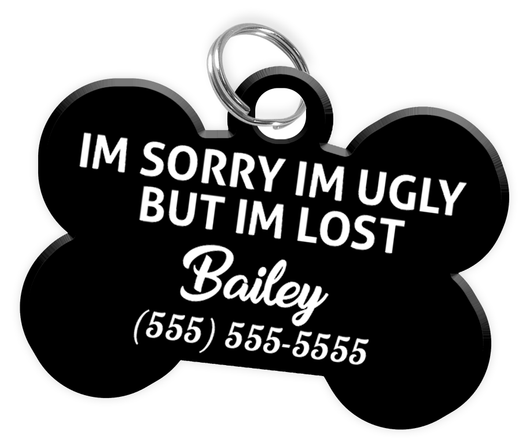 Funny Im Sorry Im Ugly But Im Lost Black Dog Tag For Pets