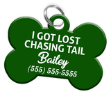 Funny I GOT LOST CHASING TAIL (Green) Dog Tag for Pets Personalized Custom Pet Tag with Pets Name & Contact Number - EliteFanCo