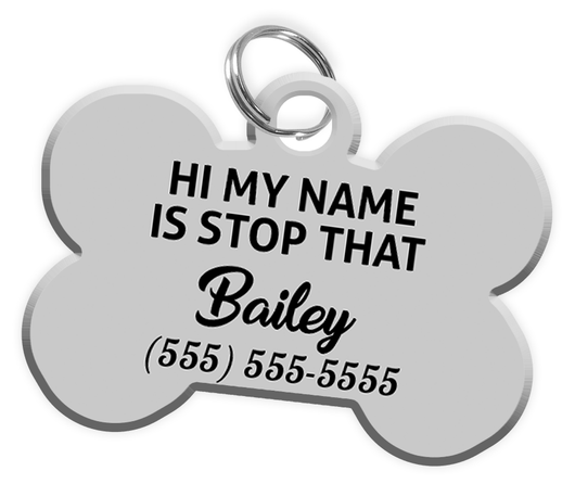 Funny HI MY NAME IS STOP THAT (Grey) Dog Tag for Pets Personalized Custom Pet Tag with Pets Name & Contact Number - EliteFanCo