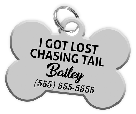 Funny I GOT LOST CHASING TAIL (Grey) Dog Tag for Pets Personalized Custom Pet Tag with Pets Name & Contact Number - EliteFanCo