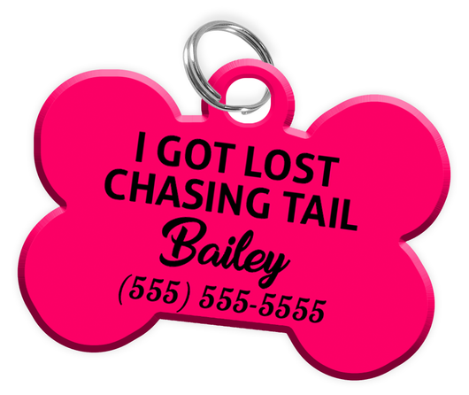 Funny I GOT LOST CHASING TAIL (Hot Pink) Dog Tag for Pets Personalized Custom Pet Tag with Pets Name & Contact Number - EliteFanCo