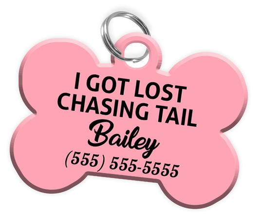 Funny I GOT LOST CHASING TAIL (Pink) Dog Tag for Pets Personalized Custom Pet Tag with Pets Name & Contact Number