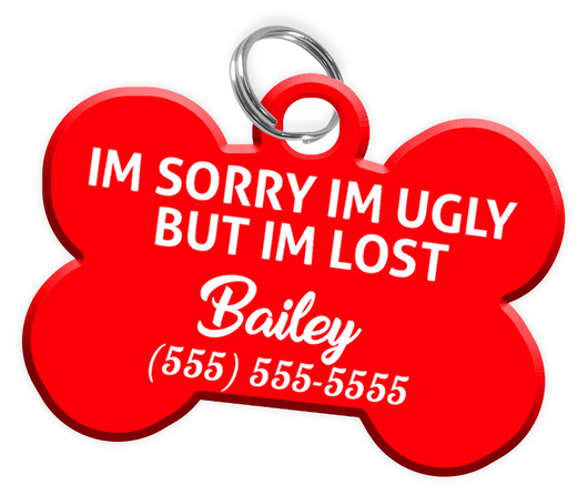 Funny IM SORRY IM UGLY BUT IM LOST (Red) Dog Tag for Pets Personalized Custom Pet Tag with Pets Name & Contact Number [Multiple Font Choices] - EliteFanCo