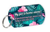 """My pet is home alone!"" Customized Alert Pet ID Tag for Keychain 