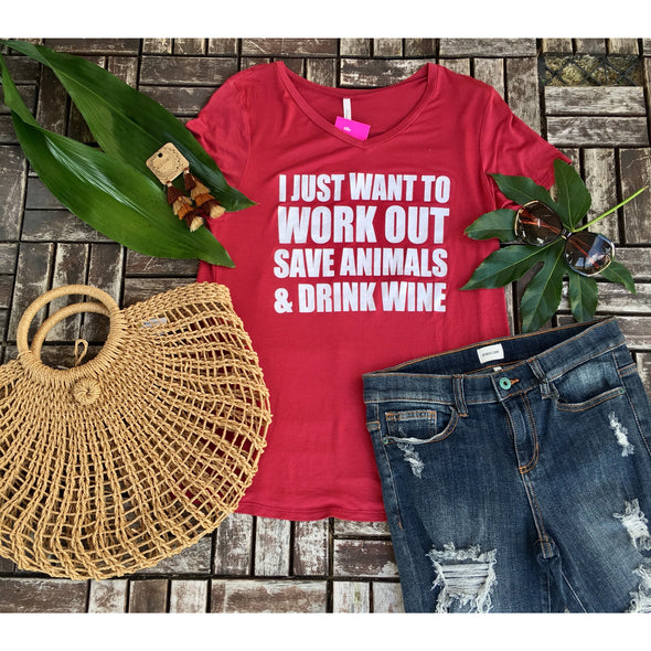 I Just Want To Work Out Save Animals & Drink Wine Top