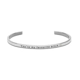YOU ARE MY FAVOURITE B*TCH Bracelet Silver