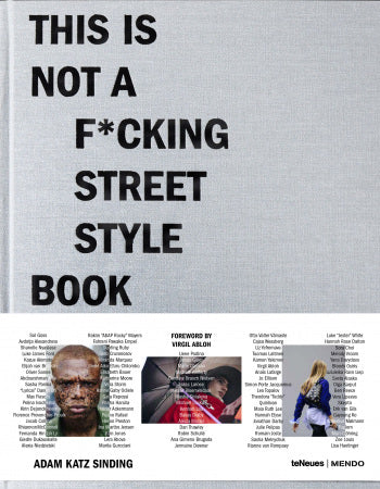 THIS IS NOT A F*CKING STREET STYLE BOOK