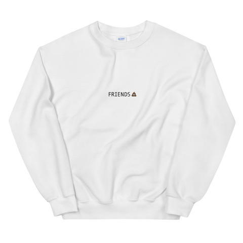Friends 💩 Unisex Sweatshirt