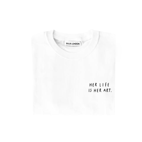 Her life is her art white t-shirt
