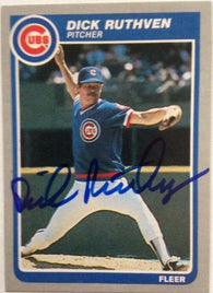 Dick Ruthven Signed 1985 Fleer Baseball Card - Chicago Cubs