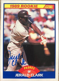 Jerald Clark Signed 1989 Score Baseball Card - San Diego Padres - PastPros