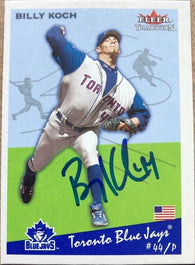 Billy Koch Signed 2002 Fleer Tradition Baseball Card - Toronto Blue Jays