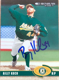 Billy Koch Signed 2003 Donruss Baseball Card - Oakland A's