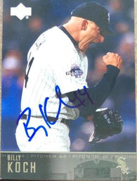 Billy Koch Signed 2004 Upper Deck Baseball Card - Chicago White Sox