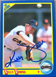 Kelly Downs Signed 1990 Score Baseball Card - San Francisco Giants