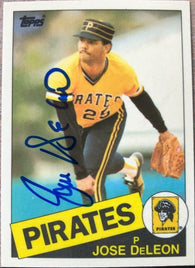 Jose Deleon Signed 1985 Topps Tiffany Baseball Card - Pittsburgh Pirates