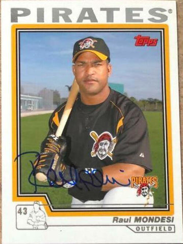 Raul Mondesi Signed 2004 Topps Baseball Card - Pittsburgh Pirates