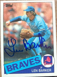 Len Barker Signed 1985 Topps Baseball Card - Atlanta Braves