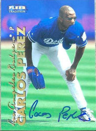 Carlos Perez Signed 1999 Fleer Tradition Baseball Card - Los Angeles Dodgers - PastPros