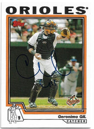 Geronimo Gil Signed 2004 Topps Baseball Card - Baltimore Orioles