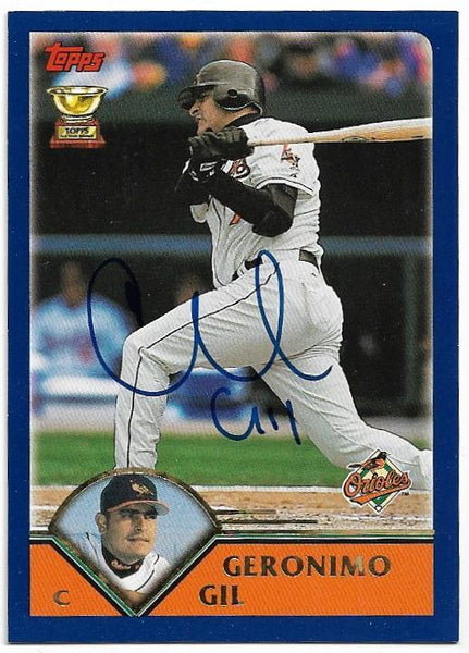 Geronimo Gil Signed 2003 Topps Baseball Card - Baltimore Orioles