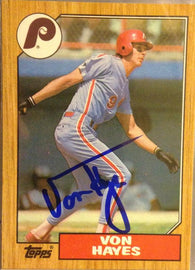Von Hayes Signed 1987 Topps Baseball Card - Philadelphia Phillies - PastPros