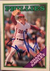 Shane Rawley Signed 1988 Topps Baseball Card - Philadelphia Phillies - PastPros
