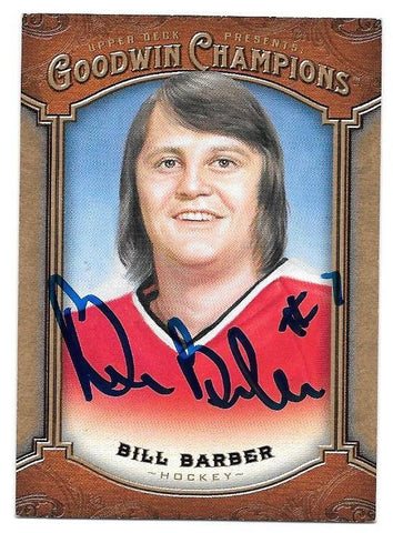 Bill Barber Signed 2014 Upper Deck Goodwin Champions Hockey Card - Philadelphia Flyers