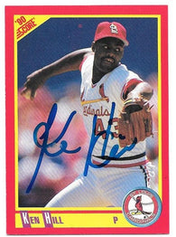 Ken Hill Signed 1990 Score Baseball Card - St Louis Cardinals - PastPros