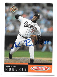 Willis Roberts signed 2002 Topps Total Baseball Card - Baltimore Orioles