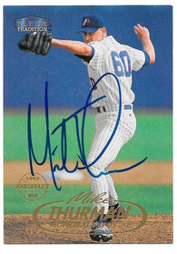 Mike Thurman Signed 1998 Fleer Tradition Baseball Card - Montreal Expos - PastPros