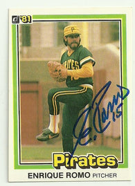 Enrique Romo Signed 1981 Donruss Baseball Card - Pittsburgh Pirates