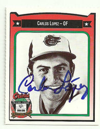 Carlos Lopez Signed 1991 Crown Baseball Card - Baltimore Orioles