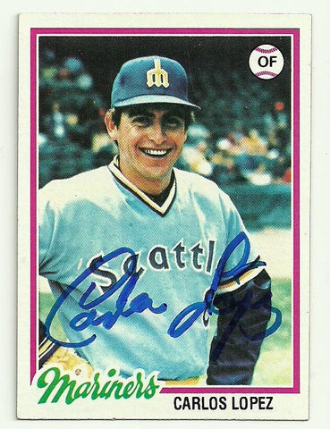 Carlos Lopez Signed 1978 Topps Baseball Card - Seattle Mariners