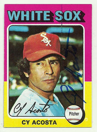 Cy Acosta Signed 1975 Topps Baseball Card - Chicago White Sox