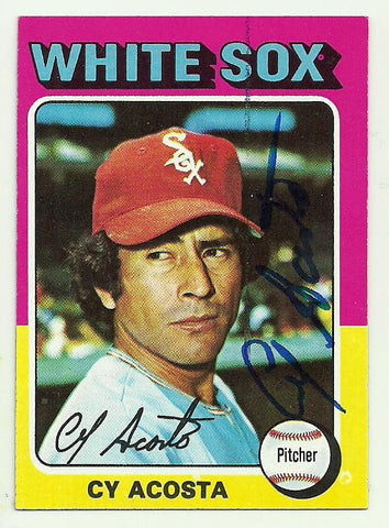 Cy Acosta Signed 1975 Topps Baseball Card - Chicago White Sox - PastPros