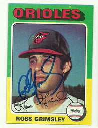 Ross Grimsley Signed 1975 Topps Baseball Card - Baltimore Orioles