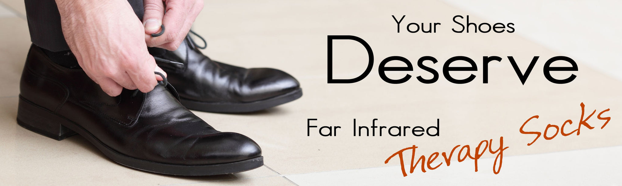 Your shoes Deserve Far Infrared Therapy Socks
