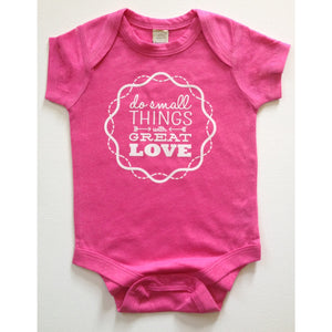 Do Small Things with Great Love Onesie for Babies-Hens and Chicas