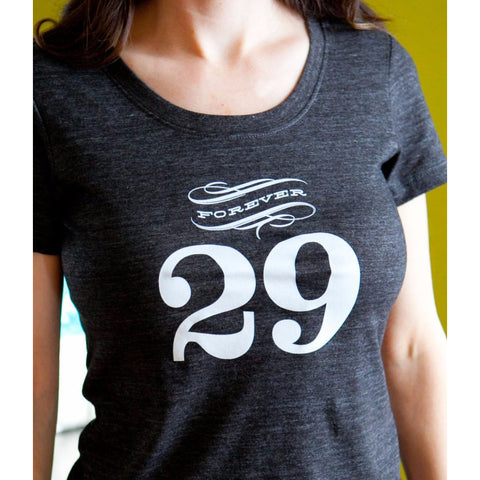 Forever 29 Womens Tshirt-Hens and Chicas
