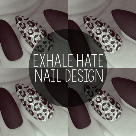 Exhale Hate Nail Design