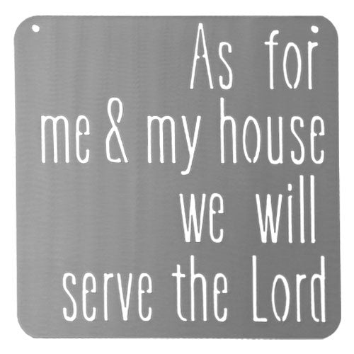 As For Me & My House We Will Serve the Lord sign