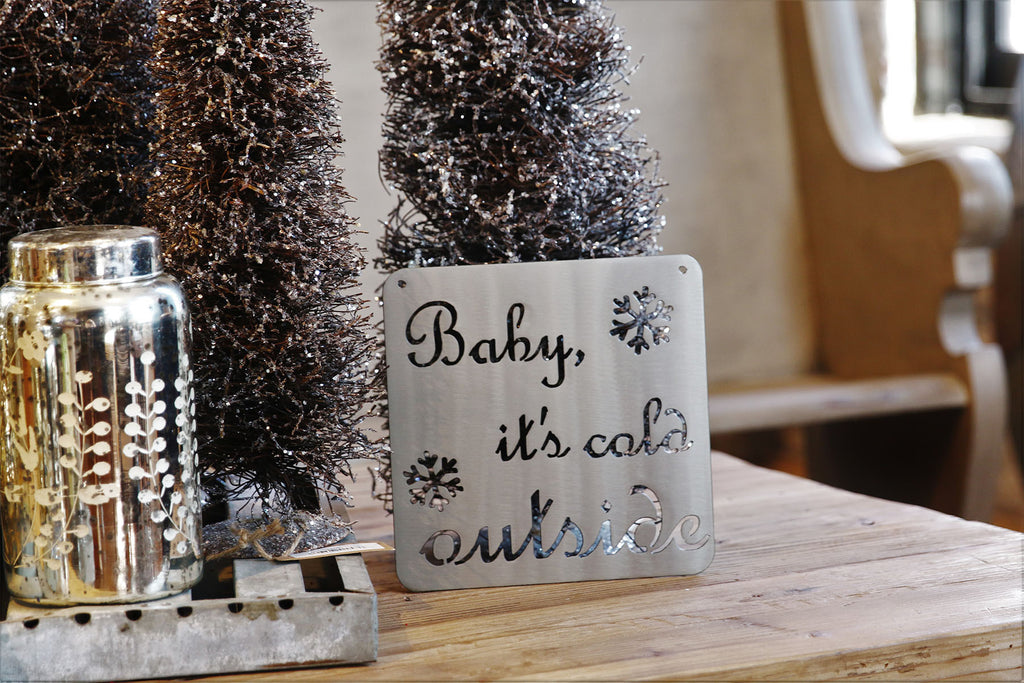 Baby It's Cold Outside Christmas Sign