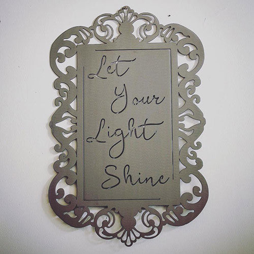 Custom Metal Sign with Quote - Let Your Light Shine