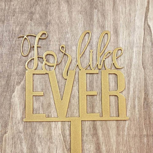 For Like Ever Metal Cake Topper Gold Displayed