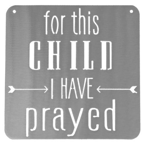 For This Child I Have Prayed Metal Mantra Sign - Baby Shower Gift