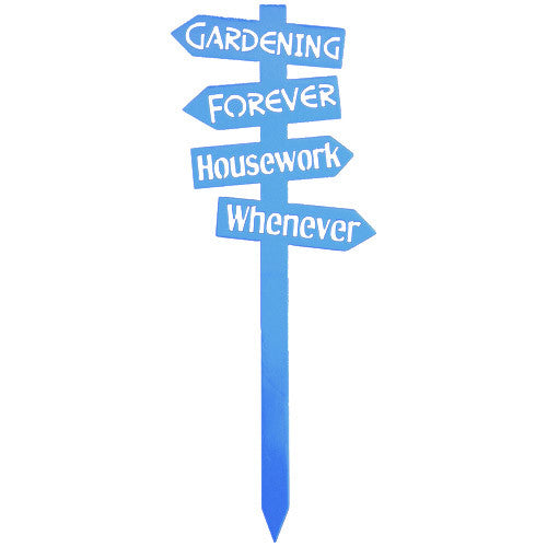 Gardening Forever Housework Whenever Cornflower Blue Metal Garden Stake
