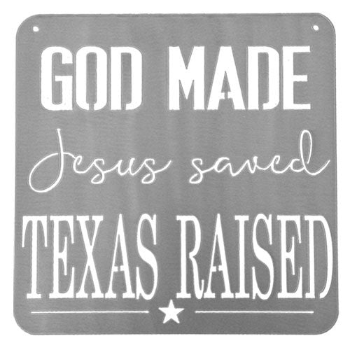 God Made, Jesus Saved, Texas Raised Sign