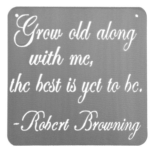 Grow Old Along With Me, The Best Is Yet To Be Sign